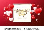 happy valentines day typography ... | Shutterstock .eps vector #573007933