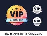 vip club badge. members only... | Shutterstock .eps vector #573022240