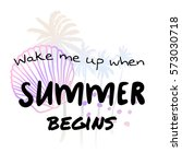 wake me up when summer begins   ... | Shutterstock .eps vector #573030718