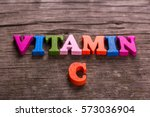 vitamin c word made from... | Shutterstock . vector #573036904
