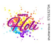 holi festival greetion card.... | Shutterstock .eps vector #573152734