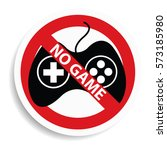 no game sign on white...   Shutterstock .eps vector #573185980