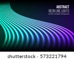 bright neon lines background... | Shutterstock .eps vector #573221794