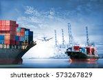 logistics and transportation of ... | Shutterstock . vector #573267829