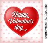 happy valentines day lettering... | Shutterstock .eps vector #573323380
