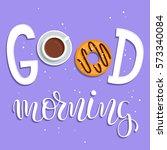 good morning  breakfast poster...   Shutterstock .eps vector #573340084
