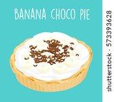 yummy banana chocolate pie pop... | Shutterstock .eps vector #573393628