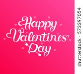 happy valentines day word... | Shutterstock .eps vector #573397054