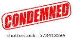 condemned red stamp on white... | Shutterstock . vector #573413269