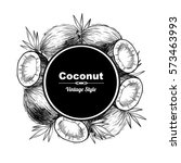 vector frame with coconuts and... | Shutterstock .eps vector #573463993