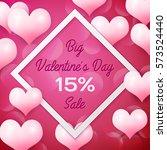 big valentines day sale 15... | Shutterstock .eps vector #573524440
