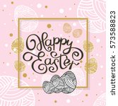 template easter greeting card....   Shutterstock .eps vector #573588823