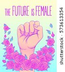 the future is female. woman's... | Shutterstock .eps vector #573613354