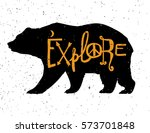 vintage style bear with slogan. ... | Shutterstock .eps vector #573701848