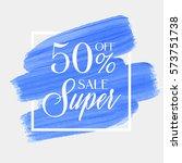 sale super 50  off sign over... | Shutterstock .eps vector #573751738