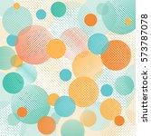 geometric abstract dots... | Shutterstock . vector #573787078