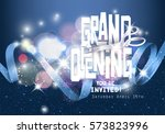 grand opening shiny background... | Shutterstock .eps vector #573823996
