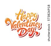 happy valentines day hand drawn ... | Shutterstock .eps vector #573826918