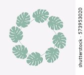 trendy round tropical leaves... | Shutterstock .eps vector #573953020