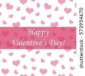 happy valentine's day card pink ... | Shutterstock .eps vector #573954670