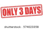 only 3 days grunge rubber stamp ...   Shutterstock .eps vector #574023358