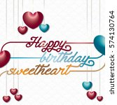 happy birthday sweetheart. | Shutterstock .eps vector #574130764