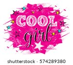 cool girl . typography graphic... | Shutterstock .eps vector #574289380