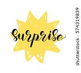 surprise. brush hand lettering...   Shutterstock .eps vector #574319839
