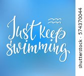 just keep swimming quote... | Shutterstock .eps vector #574370044