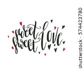 hand drawn lettering sweet... | Shutterstock . vector #574423780
