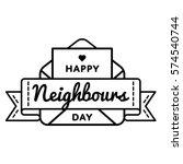 happy neighbors day emblem...   Shutterstock .eps vector #574540744