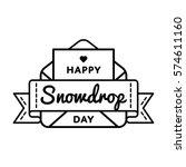 happy snowdrop day emblem...   Shutterstock . vector #574611160