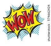 wow word pop art comic speech... | Shutterstock .eps vector #574662424