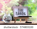 estate planning   business... | Shutterstock . vector #574803100