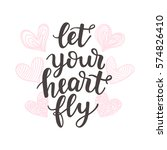 let your heart fly trendy quote.... | Shutterstock . vector #574826410