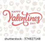 happy valentines day typography ... | Shutterstock . vector #574827148