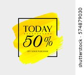 sale today 50  off sign over... | Shutterstock .eps vector #574879030