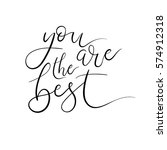 you are the best hand lettering ... | Shutterstock .eps vector #574912318
