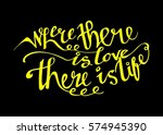 where there is love there is...   Shutterstock .eps vector #574945390