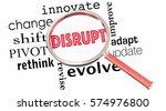disrupt change innovate evolve... | Shutterstock . vector #574976800