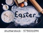 ingredients for baking easter... | Shutterstock . vector #575031094
