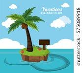 vacations paradisiac island... | Shutterstock .eps vector #575089918