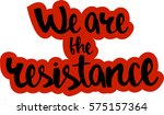 text   ''we are the resistance''... | Shutterstock .eps vector #575157364