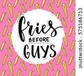 fries before guys. feminism... | Shutterstock .eps vector #575186713