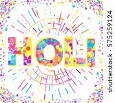 greeting card for happy holi... | Shutterstock .eps vector #575259124
