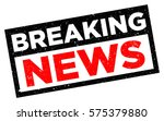 breaking news stamp. red grunge ... | Shutterstock .eps vector #575379880