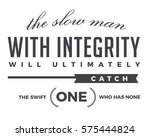 the slow man with integrity... | Shutterstock .eps vector #575444824