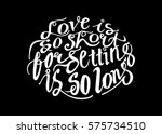 life is so short  forgetting is ... | Shutterstock .eps vector #575734510