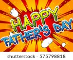 happy father's day   comic book ... | Shutterstock .eps vector #575798818