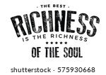 the best richness is the... | Shutterstock .eps vector #575930668